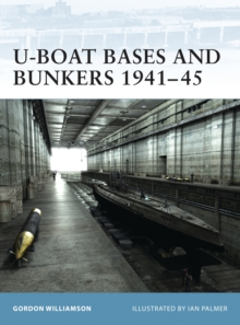U-boat Bases and Bunkers 1940-45, Paperback