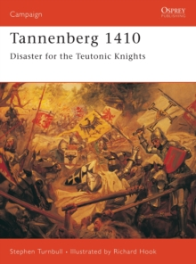 Tannenberg 1410 : Disaster for the Teutonic Knights, Paperback Book