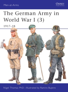 The German Army in World War I : 1917-18 v. 3, Paperback Book