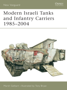 Modern Israeli Tanks and Infantry Carriers 1985 - 2004, Paperback