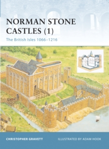 Norman Stone Castles : British Isles 1066-1216 v. 1, Paperback
