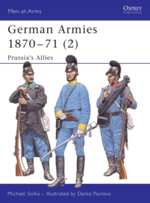 German Armies, 1870-71 : Prussia's Allies v. 2, Paperback