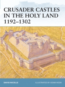 Crusader Castles in Holy Land 1192-1302, Paperback Book