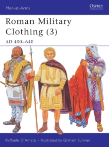 Roman Military Clothing : AD 400-640 v. 3, Paperback