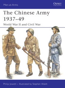 The Chinese Army 1937-49 : World War II and Civil War, Paperback