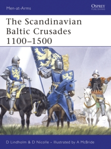 The Scandinavian Baltic Crusades 11th-15th Centuries, Paperback Book