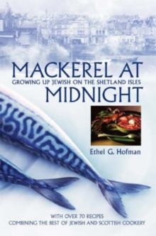 Mackerel at Midnight : Growing Up Jewish on the Shetland Isles, Paperback Book
