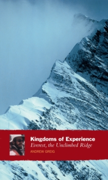 Kingdoms of Experience : Everest, the Unclimbed Ridge, Paperback