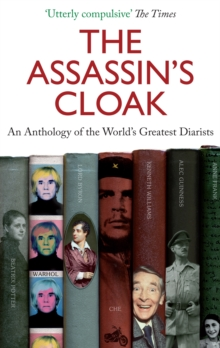 The Assassin's Cloak : An Anthology of the World's Greatest Diarists, Paperback Book