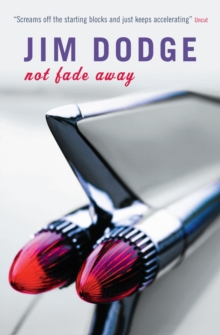 Not Fade Away, Paperback Book