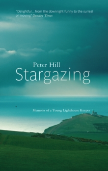 Stargazing : Memoirs of a Young Lighthouse Keeper, Paperback Book