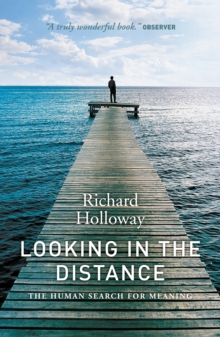 Looking in the Distance : The Human Search for Meaning, Paperback