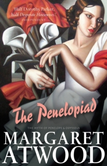 The Penelopiad : The Myth of Penelope and Odysseus, Paperback