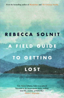 A Field Guide to Getting Lost, Paperback