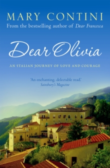 Dear Olivia : An Italian Journey of Love and Courage, Paperback Book