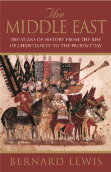 The Middle East : 2000 Years of History from the Rise of Christianity to the Present Day, Paperback