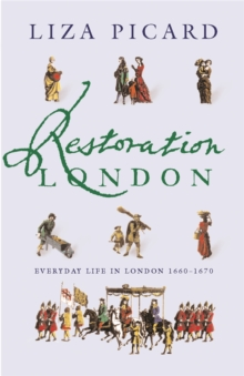 Restoration London : Everyday Life in the 1660s, Paperback