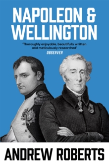 Napoleon and Wellington : The Long Duel, Paperback