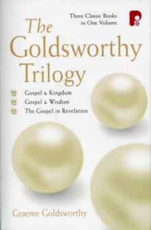 The Goldsworthy Trilogy : Gospel & Kingdom, Wisdom & Revelation, Paperback