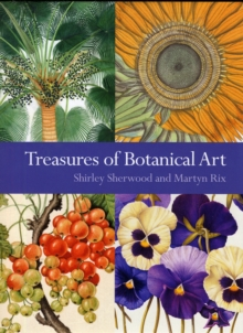 Treasures of Botanical Art : Icons from the Shirley Sherwood and Kew Collections, Hardback