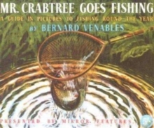 Mr. Crabtree Goes Fishing : A Guide in Pictures to Fishing Round the Year, Paperback Book