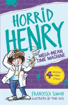 Horrid Henry and the Mega-Mean Time Machine, Paperback Book