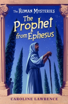 Roman Mysteries: The Prophet from Ephesus : Book 16, Paperback