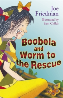 Boobela and Worm to the Rescue : Bk. 6, Paperback