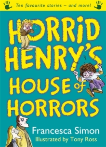 Horrid Henry's House of Horrors : Ten Favourite Stories - And More!, Paperback