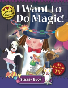 I Want to Do Magic : Little Princess Sticker Book, Paperback Book