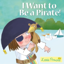 I Want to be a Pirate!, Paperback