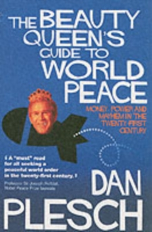 The Beauty Queen's Guide to World Peace : Money, Power and Mayhem in the Twenty-first Century, Paperback