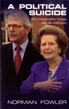 A Political Suicide : The Conservatives' Voyage into the Wilderness, Paperback