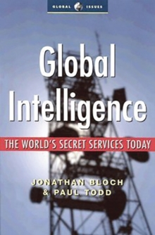 Global Intelligence : The World's Secret Services Today, Paperback
