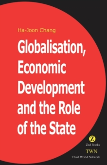 Globalisation, Economic Development & the Role of the State, Paperback