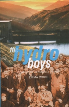 The Hydro Boys : Pioneers of Renewable Energy, Paperback