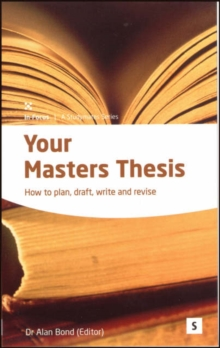 Your Masters Thesis : How to Plan, Draft, Write and Revise, Paperback