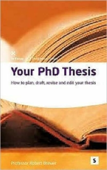 Your PHd Thesis : How to Plan, Draft, Revise and Edit Your Thesis, Paperback