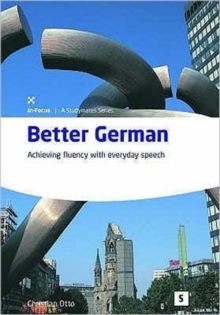 Better German : Achieving Fluency with Everyday Speech, Paperback