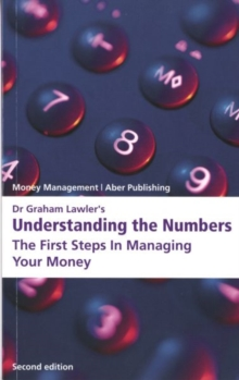 Dr Graham Lawler's Understanding the Numbers : The First Steps in Managing Your Money, Paperback Book