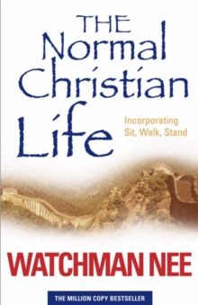 The Normal Christian Life : Incorporating 'Sit Walk Stand', Paperback