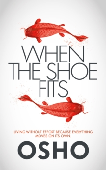 When the Shoe Fits : Commentaries on the Stories of the Taoist Mystic Chuang Tzu, Paperback