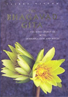 The Bhagavad Gita : The Song Celestial Notes and Commentary, Other book format