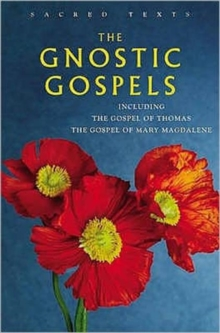 The Gnostic Gospels : Including the Gospel of Thomas, the Gospel of Mary Magdalene, Other book format Book