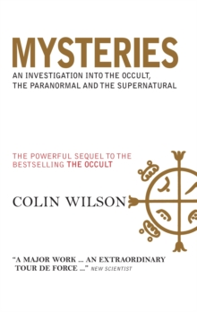 "Mysteries : An Investigation into the Occult, the Paranormal and the Supernatural A Powerful Sequel to the Author's Bestseller, The ""Occult"", Paperback"