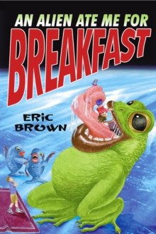 An Alien Ate Me for Breakfast, Paperback
