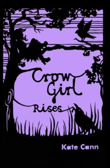 Crow Girl Rises, Paperback Book
