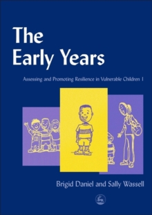 The Early Years : Assessing and Promoting Resilience in Vulnerable Children No. 1, Paperback Book