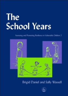 The School Years : Assessing and Promoting Resilience in Vulnerable Children No. 2, Paperback Book