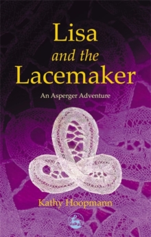 Lisa and the Lacemaker : An Asperger Adventure, Paperback
